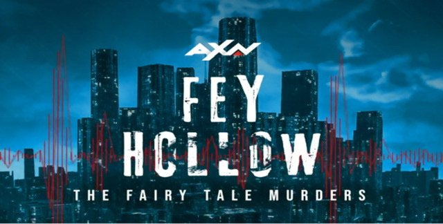AXN Asia Drops First-Ever Crime Thriller Podcast– Fey Hollow: The Fairy Tale Murders