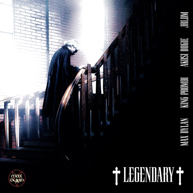"""MAXDYLANMAKES A STATEMENT WITH NEW LOOK AND SINGLE """"+LEGENDARY+"""""""
