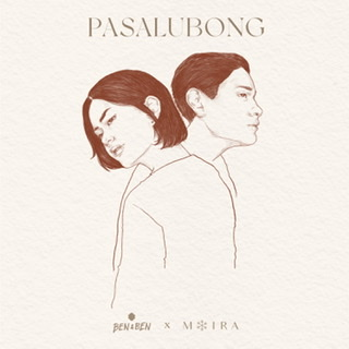 "Ben&Ben reunite with Moira on the confessional ballad ""Pasalubong"""